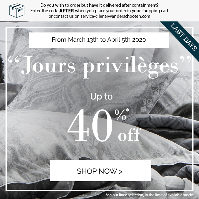 'JOURS PRIVILEGES': Up to 40% off on our selection!