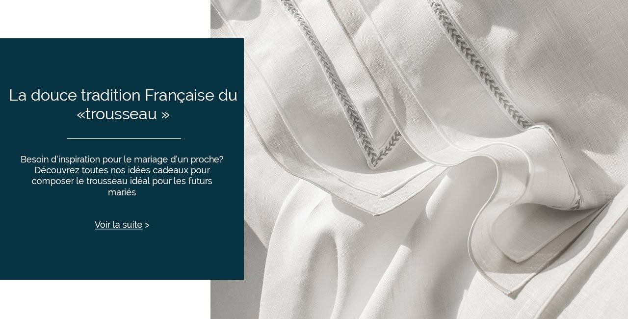 Besoin d'idée pour un cadeau de mariage, découvrez la tradition du trousseau.
