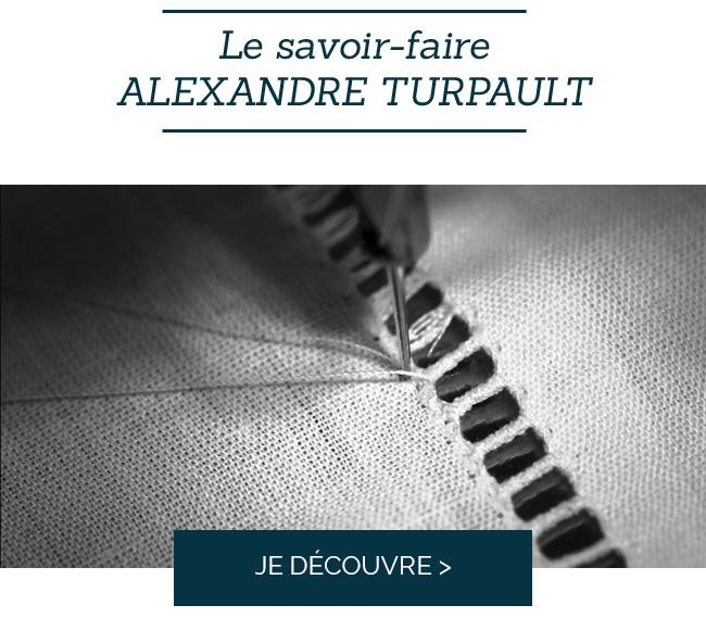 Le savoir-faire d'Alexandre Turpault