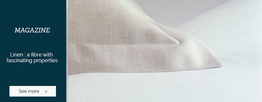 MAGAZINE : Linen : a fibre with fascinating properties